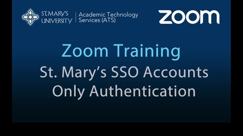 Thumbnail for entry Zoom — Creating  St. Mary's  SSO Authorization Only Access