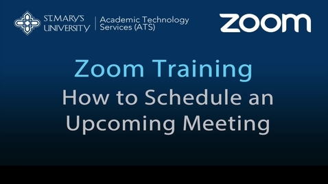 Thumbnail for entry Zoom — How to Schedule an Upcoming Meeting