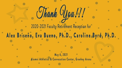 Thumbnail for entry 2020-2021 Faculty Retirement Reception / May 6, 2021