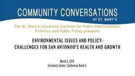 "Thumbnail for entry ""Environmental Issues and Policy: Challenges for San Antonio's Health and Growth"" -- March 6, 2018"