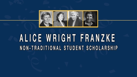 Thumbnail for entry A brief history about the Alice Wright Franzke Non-Traditional Student Scholarship
