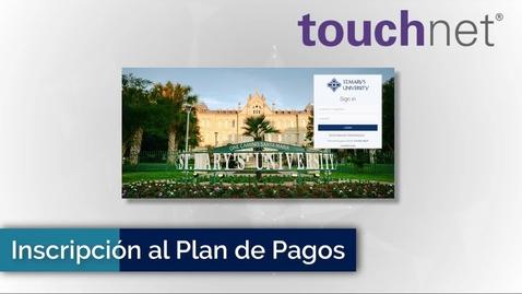Thumbnail for entry Inscripción al Plan de Pagos - TOUCHNET