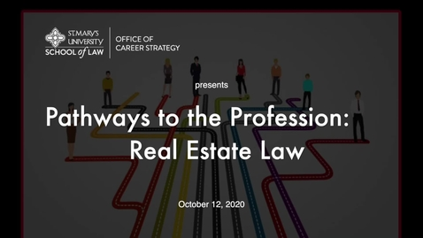 Thumbnail for entry Session #14 Pathways to the Profession:  Real Estate Law/October 12, 2020