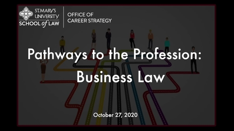 Thumbnail for entry Session #19  Pathways to the Profession:   Business Law /  October 27, 2020