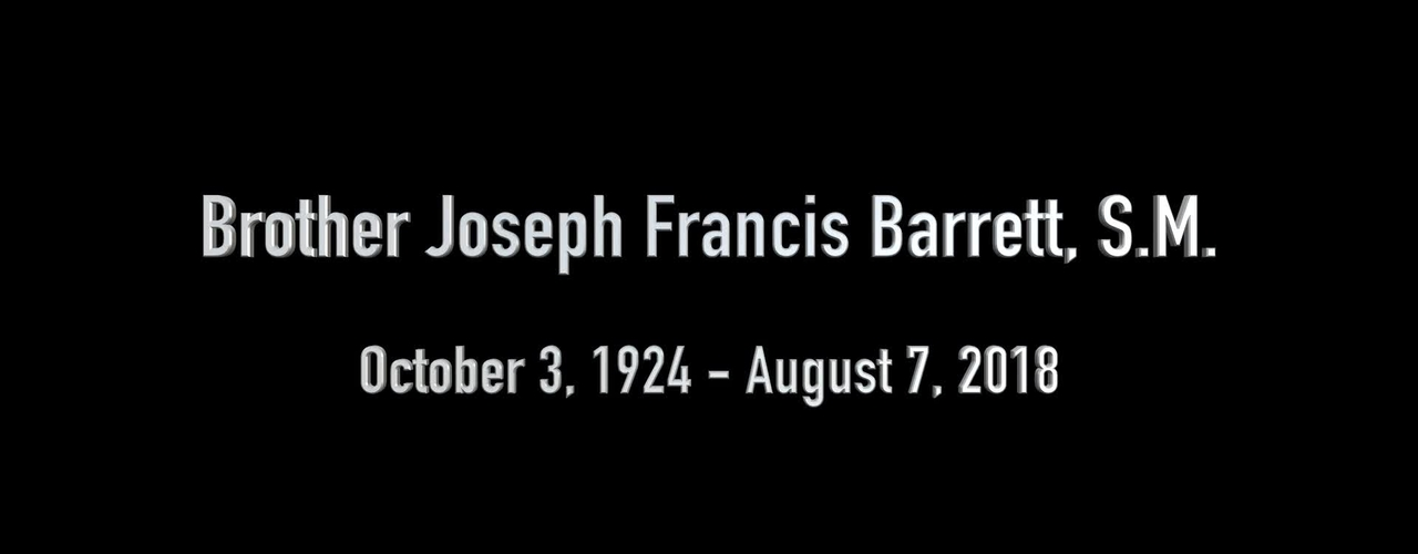 Memorial Video for Brother Joseph Barrett, S.M. - 2018