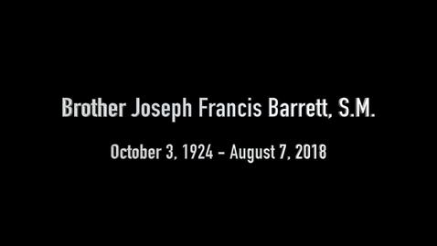 Thumbnail for entry Memorial Video for Brother Joseph Barrett, S.M. - 2018