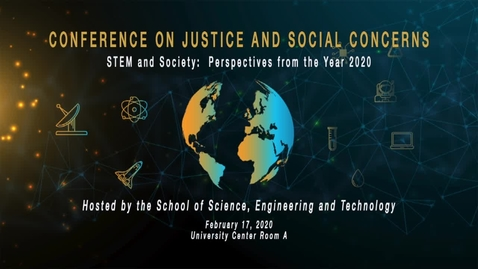 Thumbnail for entry  Conference on Justice and Social Concerns /  Feb. 17, 2020 @ 10:20 am