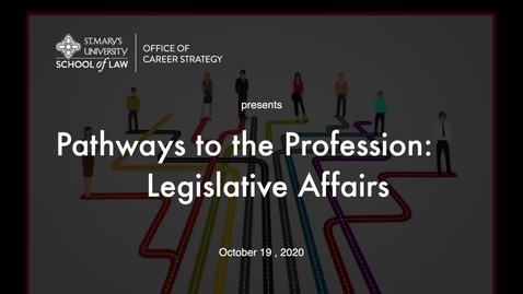 Thumbnail for entry Session #16  Pathways to the Profession: Legislative Affairs  / October 19,  2020