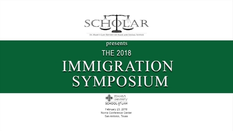 Thumbnail for entry Dan Kesselbrenner---The 2018 Immigration Symposium --Feb. 23, 2018