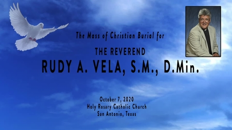 Thumbnail for entry The Mass of Christian Burial for The Reverend Rudy M. Vela, S.M., D.Min. / October 7, 2020