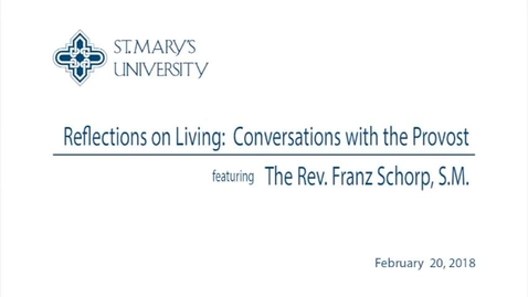 Thumbnail for entry Reflections on Living: Conversations with the Provost