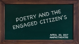 Thumbnail for entry POETRY AND THE ENGAGED CITIZEN'S - April 20, 2107