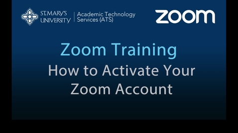 Thumbnail for entry 01 — How to Activate Your Zoom Account