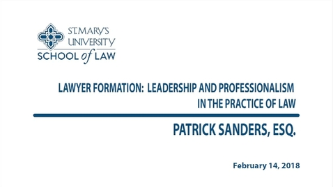 Thumbnail for entry Lawyer Formation: Leadership and Professionalism in the Practice of Law / Spring 2018 --Patrick Sanders