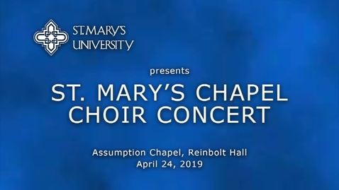 Thumbnail for entry St. Mary's Chapel Choir Concert - April 24, 2019