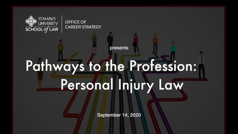 Thumbnail for entry Session #6  Pathways to the Profession:  Personal Injury Law September  14, 2020