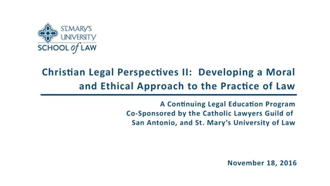 Thumbnail for entry Part 2 of 4 Christian Legal Perspectives II - November 18, 2016