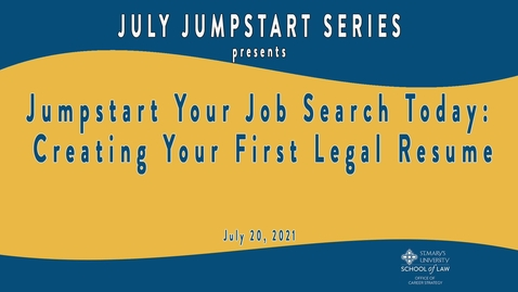 Thumbnail for entry Jumpstart Your Job Search Today: Creating Your First Legal Resume / July 20, 2021