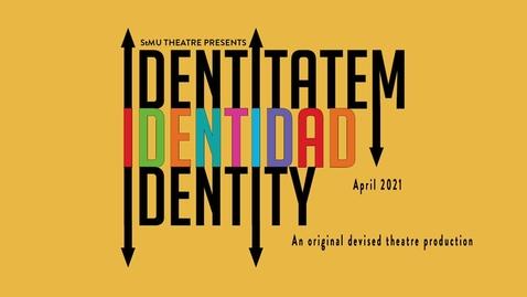 Thumbnail for entry Identitatem Identidad Identity / April 2021