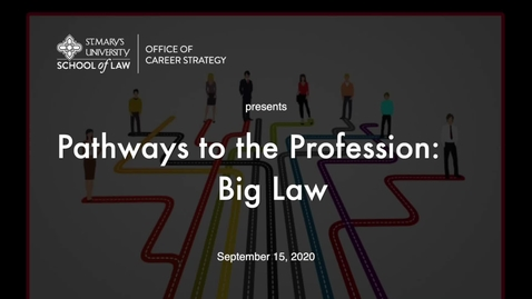 Thumbnail for entry Session #7    Pathways to the Profession:  Big Law / September 15, 2020