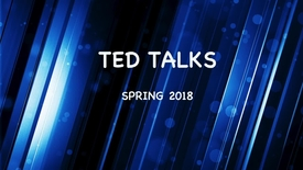 Thumbnail for entry Ted Talks --April 12, 2018