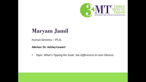 Thumbnail for entry Maryam Jamil - What's Tipping the Scale: Sex Differences in Liver Fibrosis: VCU 3MT Competition