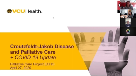Thumbnail for entry Palliative ECHO: Creutzfeldt-Jakob Disease & covid update (Apr. 2020)