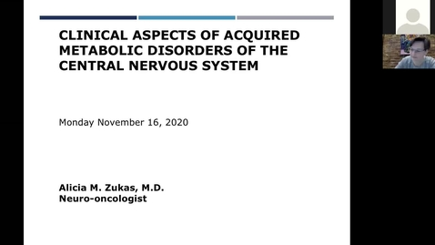 Thumbnail for entry 201116-M2-9am-MBB-Clinical Aspects of Acquired Metabolic Disorders of the CNS-Zukas