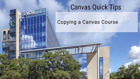 Thumbnail for entry Canvas Quick Tips: Copying a Canvas Course