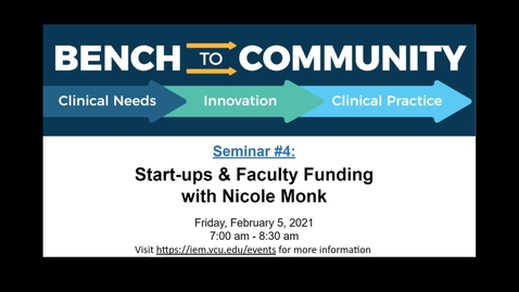 Thumbnail for entry Bench to Community Seminar - Series 1, Session 4: Start-ups & Faculty Funding
