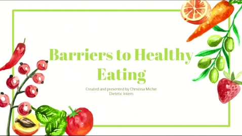 Thumbnail for entry Barriers to Healthy Eating