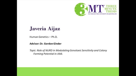 Thumbnail for entry Javeria Aijaz - Role of NURD in Modulating Genotoxic Sensitivity and Colony Forming Potential in AML: VCU 3MT Competition