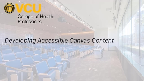 Thumbnail for entry Developing Accessible Content in Canvas