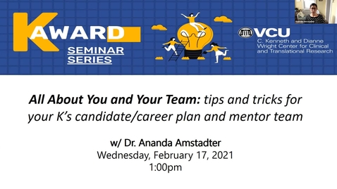 Thumbnail for entry K Award Series (Seminar 3):  All about you and your team: tips and tricks for your K's candidate/career plan and mentor team