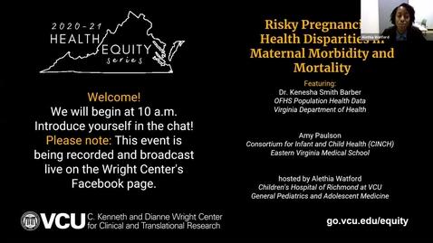 Thumbnail for entry Maternal Morbidity and Mortality- May 11 , 2021