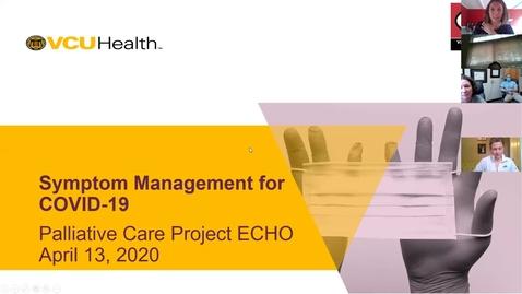 Thumbnail for entry Palliative ECHO: Symptom Management for Covid-19 (Apr. 2020)