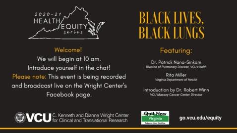 Thumbnail for entry Black Lives, Black Lungs - Nov. 10, 2020