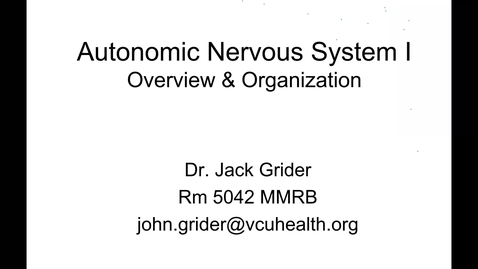 Thumbnail for entry 200922-M1-9am-PHYS-Autonomic Physiology 1-Grider