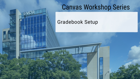 Thumbnail for entry Canvas: Gradebook setup