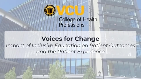 Thumbnail for entry Voices for Change: Impact of Inclusive Education on Patient Outcomes and the Patient Experience