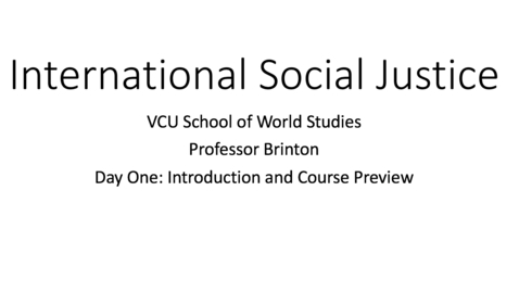 Thumbnail for entry WRLD 210 Lecture #1 Themes and topics for International Social Justice