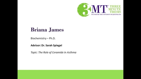 Thumbnail for entry Briana James - The Role of Ceramide in Asthma: VCU 3MT Competition