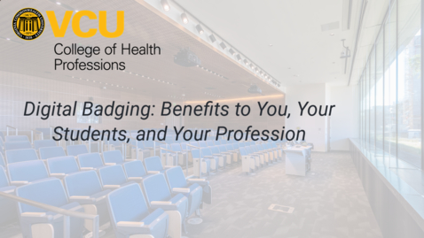 Thumbnail for entry Digital Badging: Benefits to You, Your Students, and Your Profession