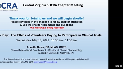 Thumbnail for entry Central VA SOCRA Chapter:   The Ethics of Volunteers Paying to Participate in Clinical Trials