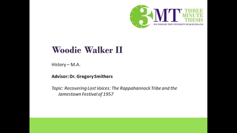 Thumbnail for entry Woodie Walker II - Recovering Lost Voices: The Rappahannock Tribe and the Jamestown Festival of 1957: VCU 3MT Competition