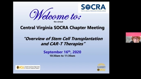 Thumbnail for entry Central VA SOCRA Chapter:  Overview of Stem Cell Transplantation and CAR-T Therapies