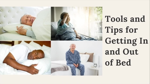 Thumbnail for entry Tools and Tips for Getting Into and Out of Bed