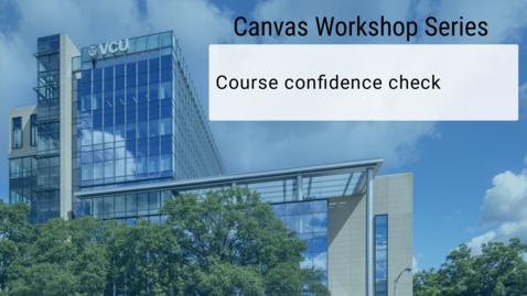 Thumbnail for entry Canvas: Course Confidence Check