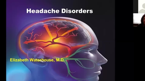 Thumbnail for entry 201116-M2-10am-MBB-Neurologic Disorders: Headaches-Waterhouse