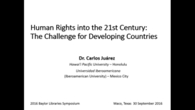 Thumbnail for entry Dr. Carlos Juarez - Human Rights into the 21st Century:  The Challenge for Developing Countries- 2016 Closing